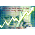 Profit from Stock Market Crashes The Short Selling Strategy (BONUS MUST SEE)