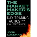 Day Trading Tactics from a Wall Street Insider (Enjoy Free BONUS Forex Trend Finder 3.0 by Jeff Wilde)