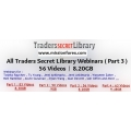 Traders Secret Library Video Webinars Part 3 (Enjoy Free BONUS D0nForex HardTrend-DashBoard)