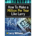 Larry Williams How To Make a Million Like Larry(Enjoy Free BONUS IndexDollar Expert Advisor)