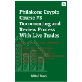 Philakone Course #3 - Documenting and Review Process With Live Trades