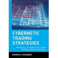 Cybernetic Trading Strategies. Developing A Profitable Trading System (Total size: 2.9 MB Contains: 4 files)