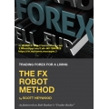 Scott Heywood - The FX Robot Method (Enjoy Free BONUS Forex Candlestick Pattern Indicator v1.5)