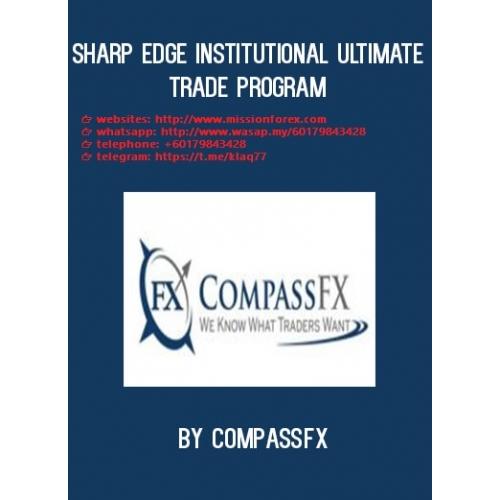 Video Course CompassFX Sharp Edge Institutional trading program (SEE 1 MORE Unbelievable BONUS INSIDE!) John Locke Master Class Series SMB Masterclass