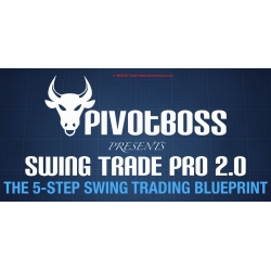 Swing Trade Pro 2 0 — PivotBoss Own the Market THE 5-STEP SWING TRADING BLUEPRINT
