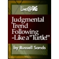 Russell Sands Judgemental Trend Following Like A Turtle