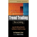 Trend Trading for a Living Learn the Skills and Gain the Confidence to Trade for a Living