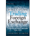 "[Available]Courtney Smith, ""How to Make a Living Trading Foreign Exchange: A Guaranteed Income for Life"""