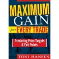 Maximum Gain from Every Trade Predicting Price Targets & Exit Points(Enjoy Free BONUS 200 Pips A Week)