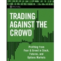 Trading Against The Crowd(SEE 1 MORE Unbelievable BONUS INSIDE!!Rob Hoffman – Advanced Trading Strategies)