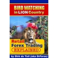 Bird Watching In Lion Country Forex Trading (Enjoy Free BONUS Euro Fractal Trading System)