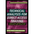 Technical Analysis for Direct Access Trading A Guide to Charts Indicators and Other Indispensable Market Analysis Tools