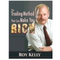 The Trading Method That Can Make You Rich by R0y Kelly