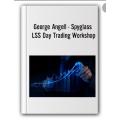 The ultimate George Angell – Spyglass & LSS Day Trading Workshop (Enjoy Free BONUS Black-Dog forex system)